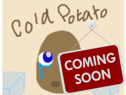 Cold Potato coming soon!